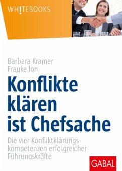 Konflikte klären ist Chefsache - Kramer, Barbara;Ion, Frauke