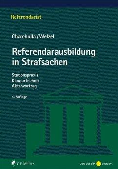 Referendarausbildung in Strafsachen - Charchulla, Tim; Welzel, Marcel