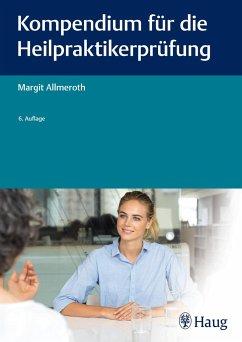 Kompendium für die Heilpraktiker-Prüfung - Allmeroth, Margit