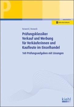 Prüfungsklassiker Verkauf und Werbung für Verkäuferinnen und Kaufleute im Einzelhandel - Vorwerk, Daniela; Vorwerk, Olaf