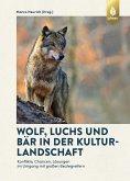 Wolf, Luchs und Bär in der Kulturlandschaft