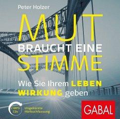 Mut braucht eine Stimme, 2 MP3-CD - Holzer, Peter