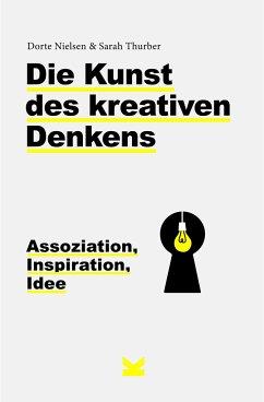 Die Kunst des kreativen Denkens - Nielsen, Dorte; Thurber, Sarah