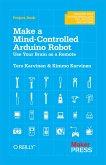Make a Mind-Controlled Arduino Robot (eBook, ePUB)