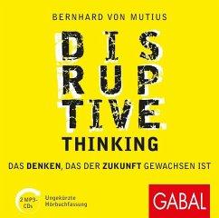 Disruptive Thinking, 1 MP3-CD - Mutius, Bernhard von