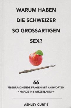 Warum haben die Schweizer so grossartigen Sex? - Curtis, Ashley