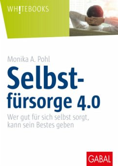 Selbstfürsorge 4.0 - Pohl, Monika A.