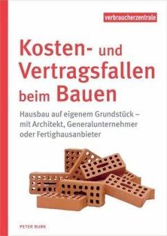 Kosten- und Vertragsfallen beim Bauen - Burk, Peter