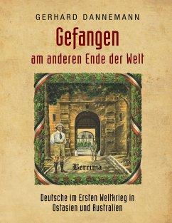 Gefangen am anderen Ende der Welt - Dannemann, Gerhard