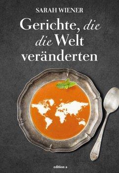 Gerichte, die die Welt veränderten - Wiener, Sarah