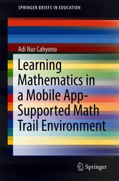 Learning Mathematics in a Mobile App-Supported Math Trail Environment - Cahyono, Adi Nur