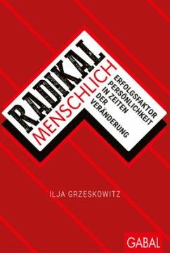 Radikal menschlich - Grzeskowitz, Ilja