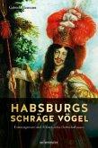 Habsburgs schräge Vögel
