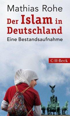 Der Islam in Deutschland - Rohe, Mathias