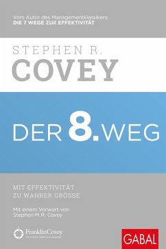 Der 8. Weg - Covey, Stephen R.