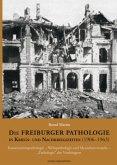 Die Freiburger Pathologie in Kriegs- und Nachkriegszeiten (1906-1963)