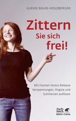 Zittern Sie sich frei! (eBook, ePUB) - Balke-Holzberger, Ulrike