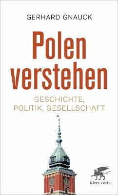 Polen verstehen (eBook, ePUB) - Gnauck, Gerhard