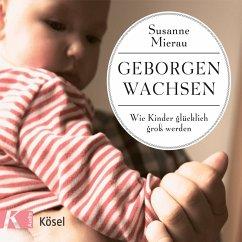 Geborgen wachsen (MP3-Download) - Mierau, Susanne