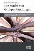 Die Macht von Gruppenbindungen (eBook, ePUB)