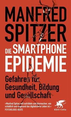 Die Smartphone-Epidemie (eBook, ePUB) - Spitzer, Manfred