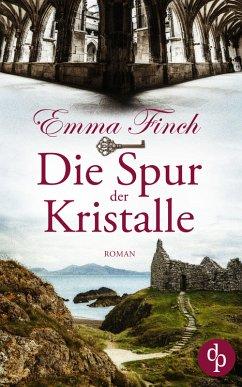 Die Spur der Kristalle (Spannung, Thriller, Liebe) (eBook, ePUB) - Finch, Emma