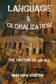 Language and Globalization: The History of Us All (eBook, ePUB)