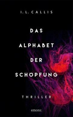 Das Alphabet der Schöpfung - Callis, I. L.