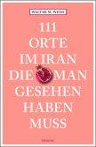 111 Orte im Iran, die man gesehen haben muss