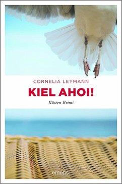 Kiel ahoi! - Leymann, Cornelia