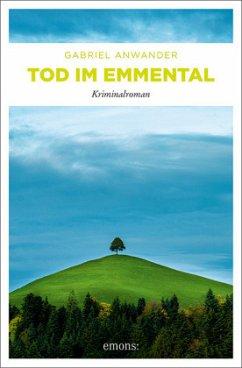 Tod im Emmental - Anwander, Gabriel