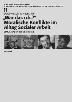 """""""War das o.k.?"""" Moralische Konflikte im Alltag Sozialer Arbeit (eBook, PDF) - Kuhrau-Neumärker, Dorothea"""