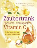 Zaubertrank liposomal verkapseltes Vitamin C (eBook, ePUB)
