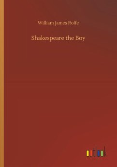 Shakespeare the Boy - Rolfe, William James