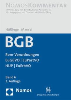 Bürgerliches Gesetzbuch: Rom-Verordnungen - EuGüVO - EuPartVO - HUP - EuErbVO