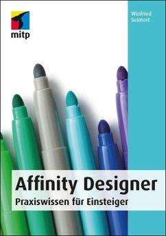 Affinity Designer (eBook, PDF) - Seimert, Winfried