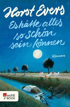 Es hätte alles so schön sein können (eBook, ePUB) - Evers, Horst