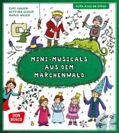 Mini-Musicals aus dem Märchenwald, m. Audio-CD - Gulden, Elke;Scheer, Bettina