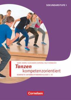 Tanzen kompetenzorientiert - Dornbusch, Ralf; Janzen, Marie; Zapekina, Aleksandra