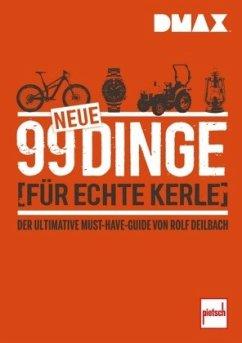 DMAX 99 neue Dinge für echte Kerle - Deilbach, Rolf