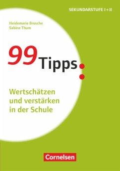99 Tipps - Praxis-Ratgeber Schule für die Sekundarstufe I und II - Brosche, Heidemarie; Thum, Sabine