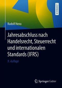 Jahresabschluss nach Handelsrecht, Steuerrecht und internationalen Standards (IFRS) - Heno, Rudolf