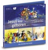 Jesus wird geboren. Die Hörbibel für Kinder.
