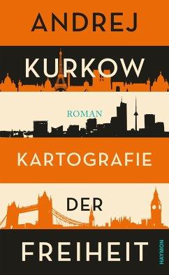 Kartografie der Freiheit - Kurkow, Andrej
