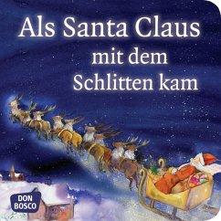 Als Santa Claus mit dem Schlitten kam. Mini-Bilderbuch - Brandt, Susanne; Lefin, Petra
