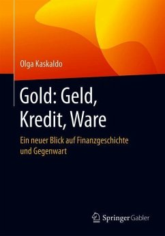 Gold: Geld, Kredit, Ware