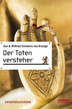 Der Totenversteher - Schwerin von Krosigk, Sue; Schwerin von Krosigk, Wilfried