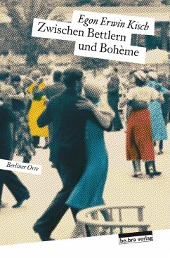 Zwischen Bettlern und Bohème - Kisch, Egon Erwin