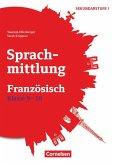 Sprachmittlung in den Fremdsprachen Klasse 9/10 - Französisch. Kopiervorlagen