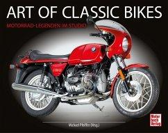 Art of Classic Bikes - Pfeiffer, Michael